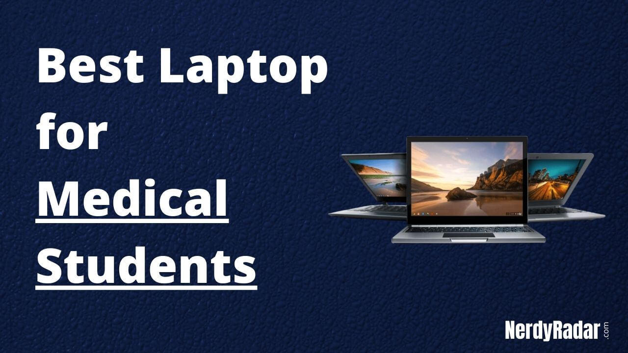 Top12 Best Laptop for Medical Students 2020