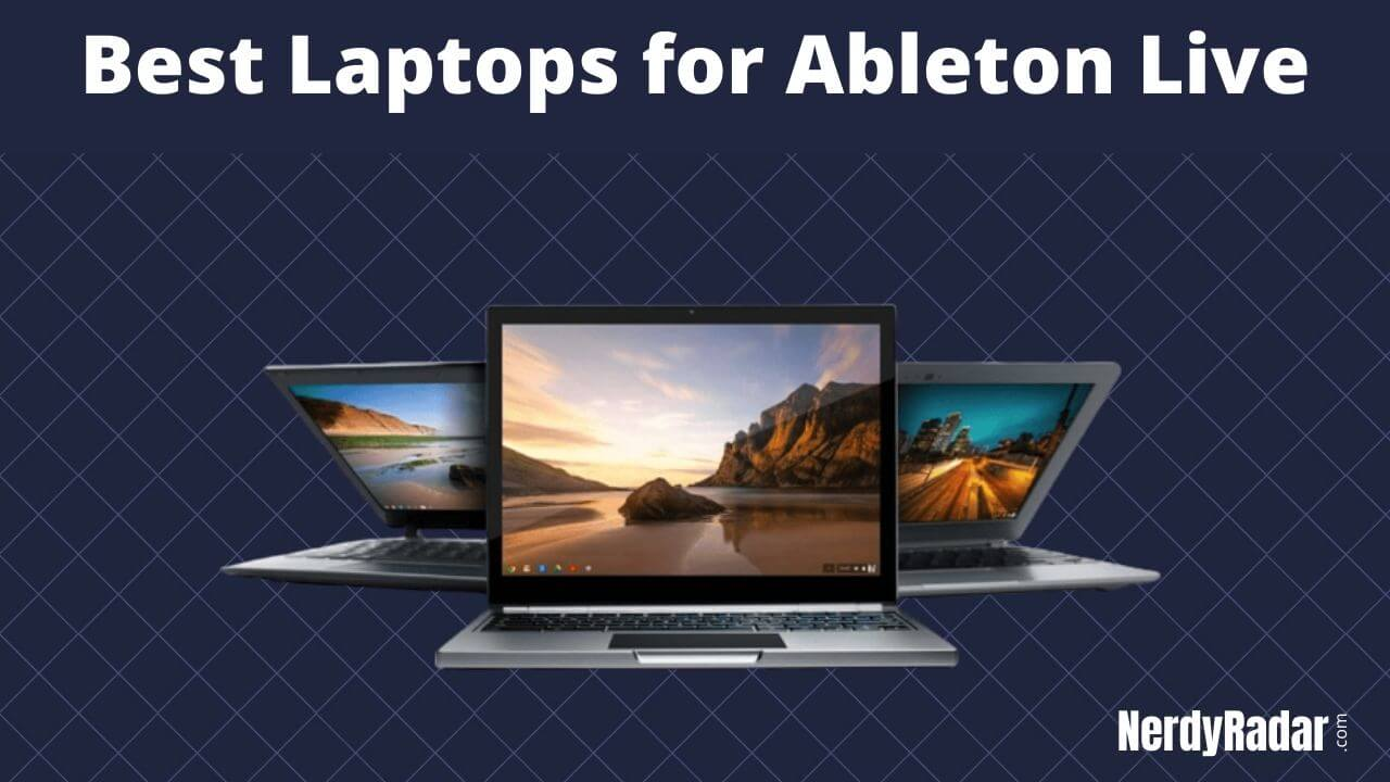 Top 11 Best Laptops for Ableton Live 10 in 2020 [Buyers Guide]