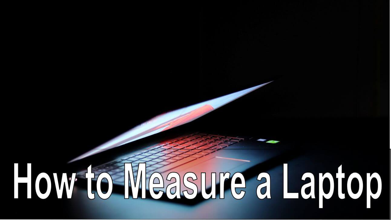 How to Measure a Laptop