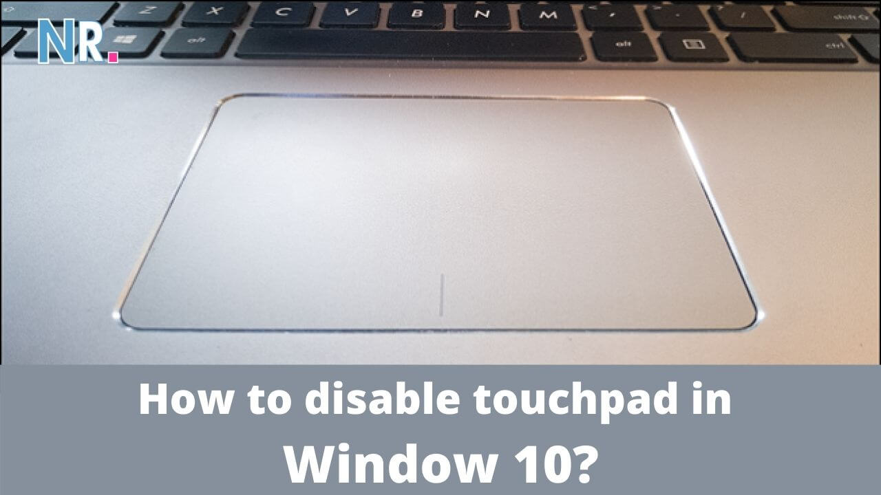 How to disable touchpad in Window 10
