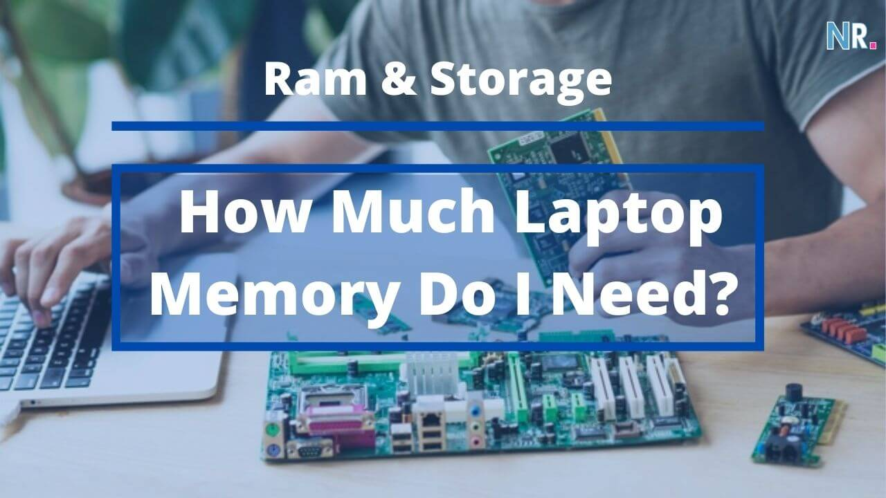 How Much Laptop Memory Do I Need?