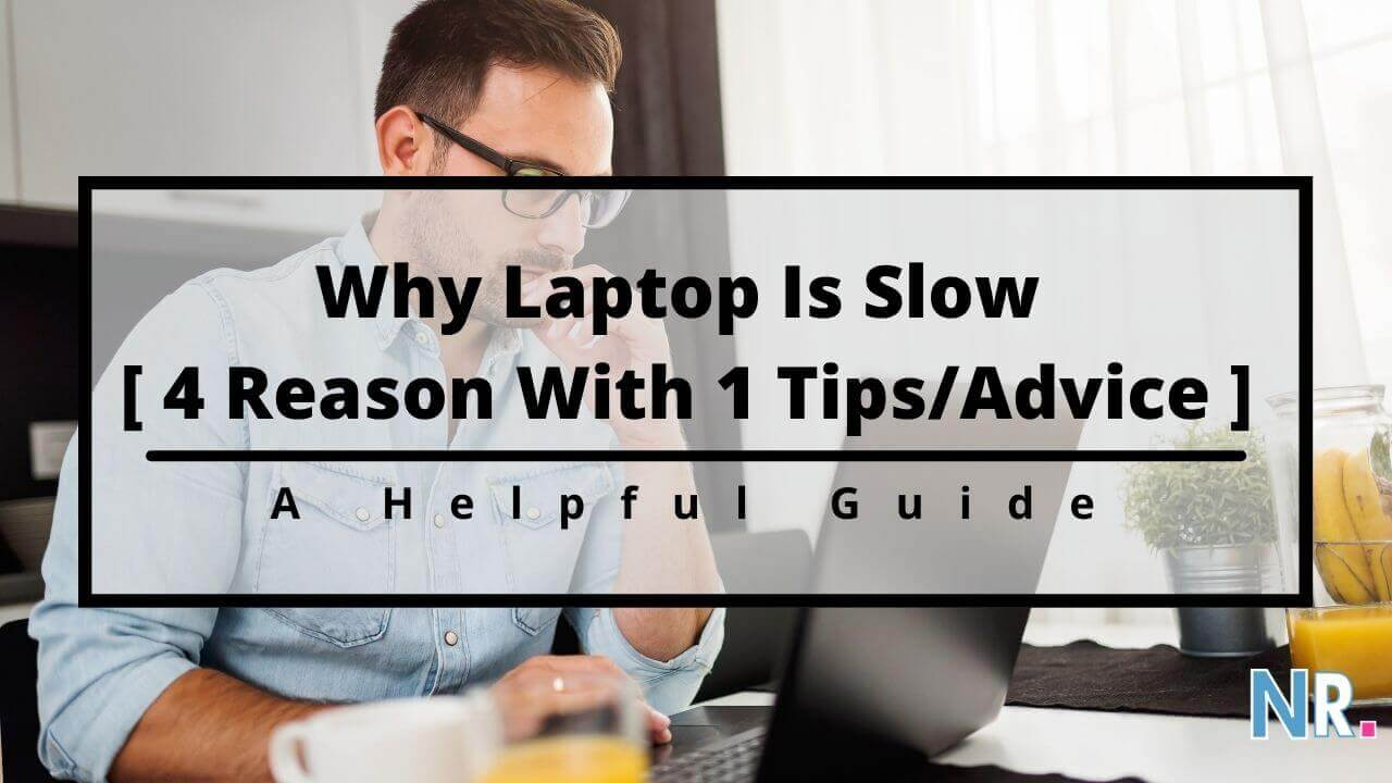 Why Laptop Is Slow