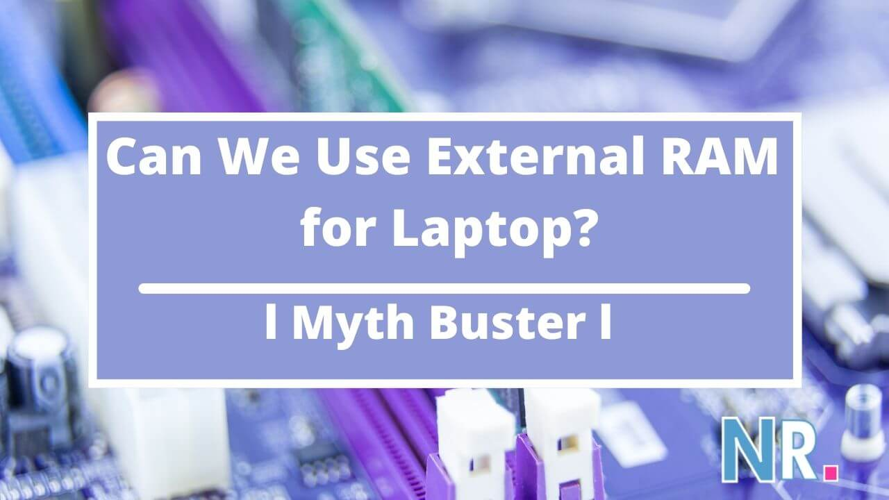 Can We Use External RAM for Laptop