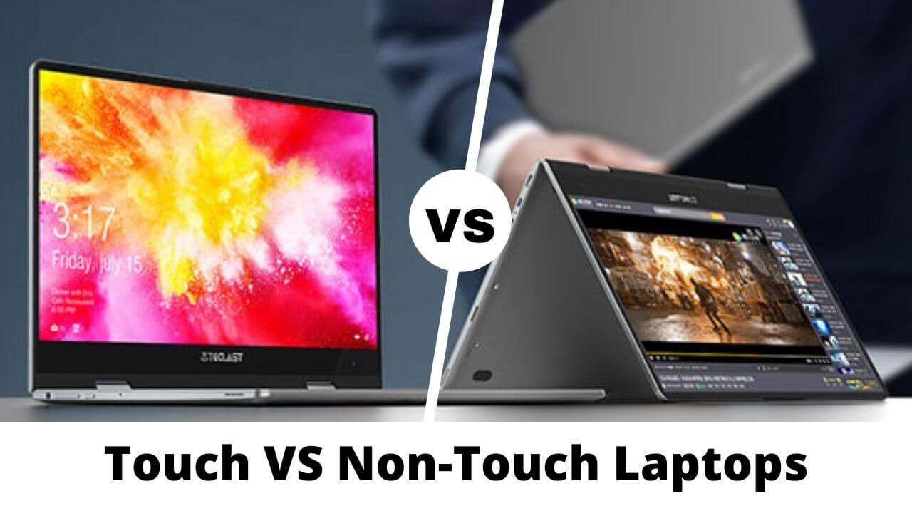 Touch VS Non-Touch Laptops
